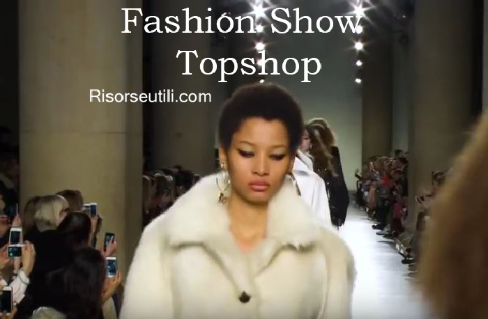 Fashion show Topshop fall winter 2016 2017 womenswear