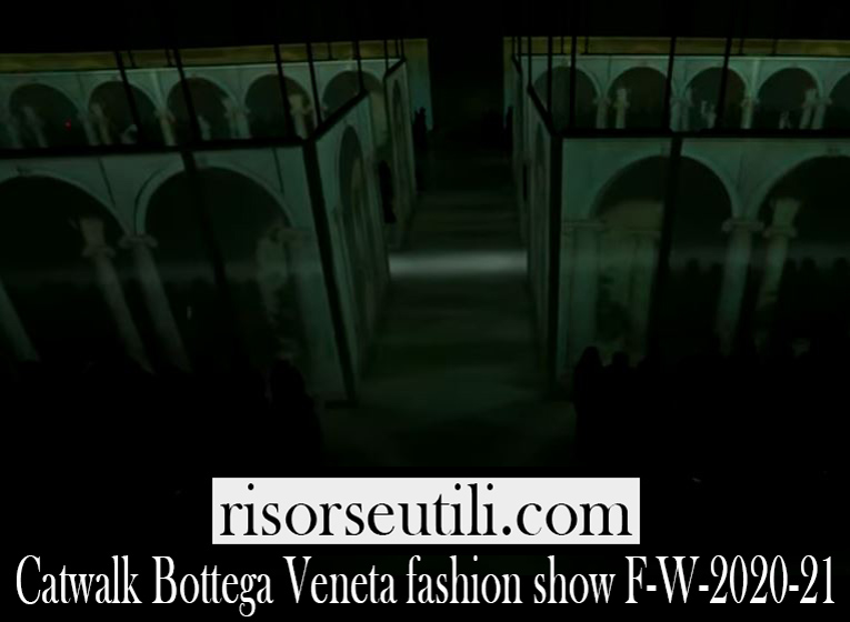 Catwalk Bottega Veneta fashion show F W 2020 21