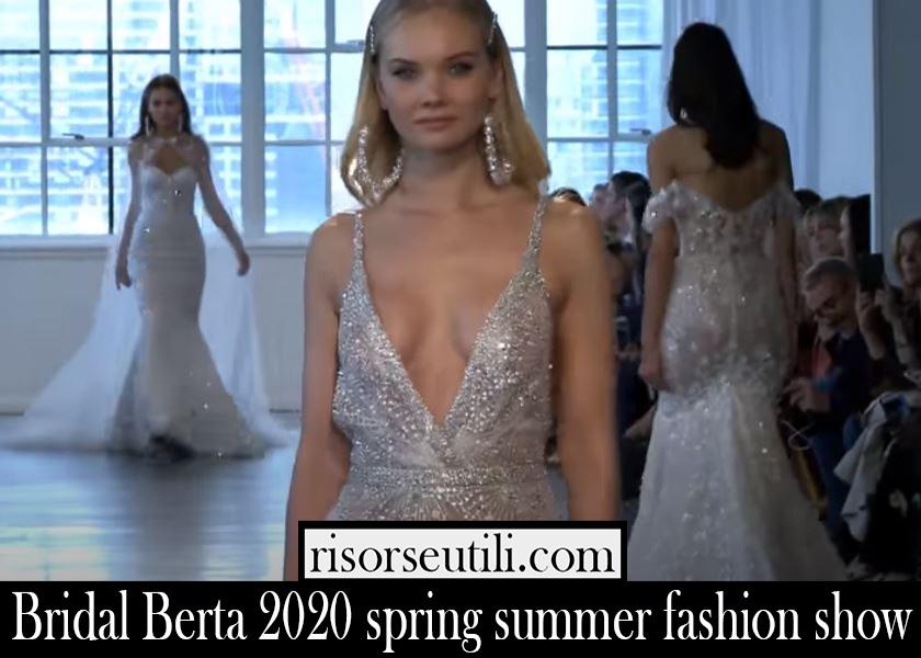 Bridal Berta 2020 spring summer fashion show